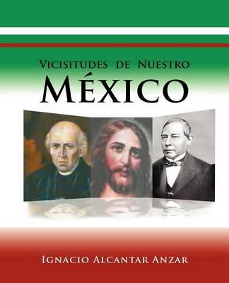 Vicisitudes de Nuestro Mexico (Paperback)