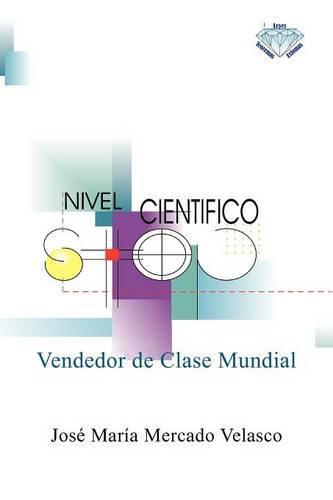Vendedor de Clase Mundial: Capacidad Para Vender Cualquier Producto O Servicio En Cualquier Parte del Mundo (Paperback)