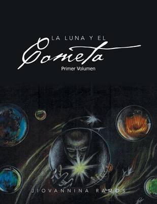La Luna y El Cometa: Primer Volumen (Paperback)