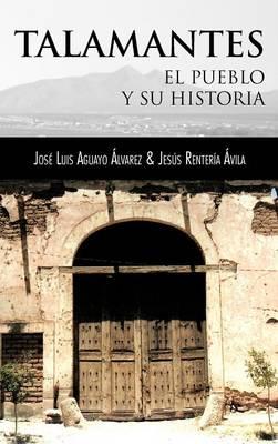 Talamantes: El Pueblo y Su Historia (Hardback)