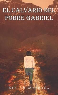 El Calvario del Pobre Gabriel (Hardback)