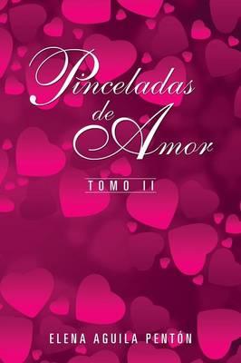 Pinceladas de Amor: Tomo II (Paperback)