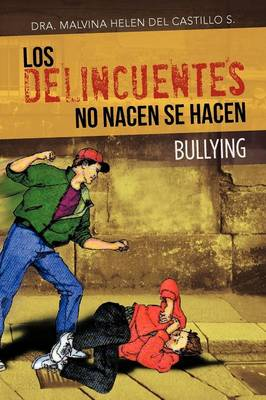 Los Delincuentes No Nacen Se Hacen: Bullying: Base Biblia Libro de Oseas 4-6 (Paperback)