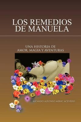 Los Remedios de Manuela: Una Historia de Amor, Magia y Aventuras (Paperback)