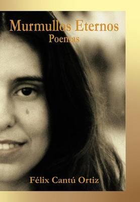 Murmullos Eternos: Poemas (Hardback)