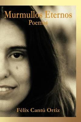Murmullos Eternos: Poemas (Paperback)