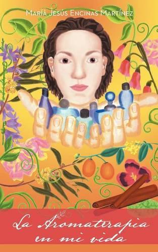 La Aromaterapia En Mi Vida (Paperback)