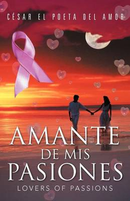 Amante de MIS Pasiones/Lovers of Passions (Paperback)
