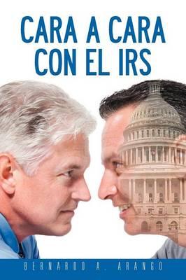 Cara a Cara Con El IRS (Paperback)