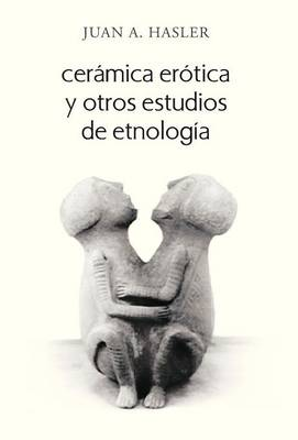 Ceramica Erotica y Otros Estudios de Etnologia (Hardback)