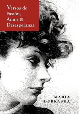 Versos de Pasion, Amor & Desesperanza (Hardback)
