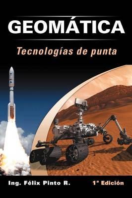 Geomatica Tecnologias de Punta: 1 Edicion (Paperback)