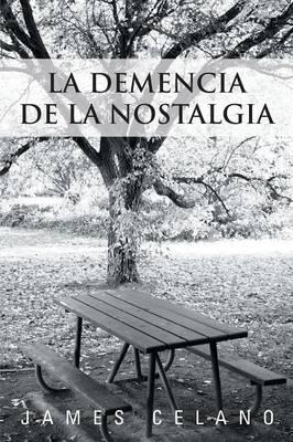 La Demencia de La Nostalgia (Paperback)