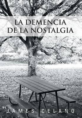 La Demencia de La Nostalgia (Hardback)