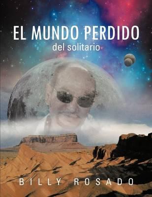 El Mundo Perdido: del Solitario (Paperback)