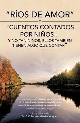Rios de Amor y Cuentos Contados Por Ninos...y No Tan Ninos (Paperback)