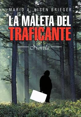 La Maleta del Traficante: Novela (Hardback)