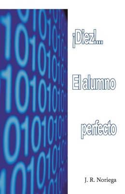 Diez!... El Alumno Perfecto (Paperback)