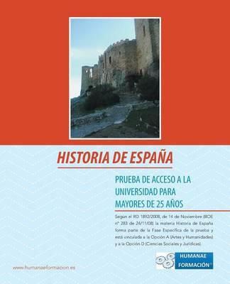 Historia de Espana: Prueba de Acceso a la Universidad Para Mayores de 25 Anos (Paperback)