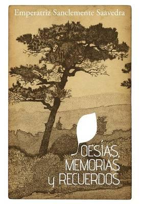 Poesias, Memorias y Recuerdos (Hardback)