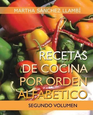 Recetas de Cocina Por Orden Alfabetico: Segundo Volumen (Paperback)