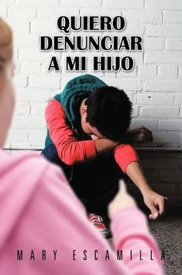 Quiero Denunciar a Mi Hijo (Paperback)