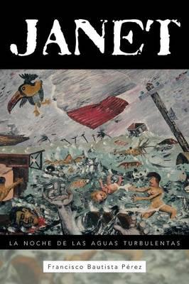 Janet: La Noche de Las Aguas Turbulentas (Paperback)