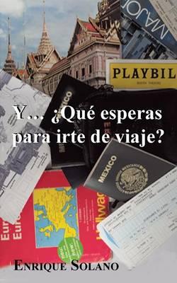 Y... Que Esperas Para Irte de Viaje? (Paperback)