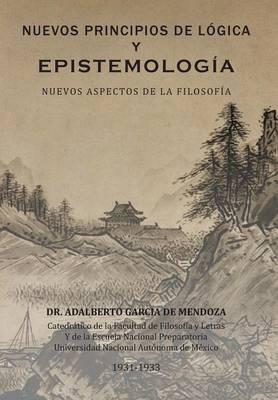 Nuevos Principios de Logica y Epistemologia: Nuevos Aspectos de La Filosofia (Hardback)