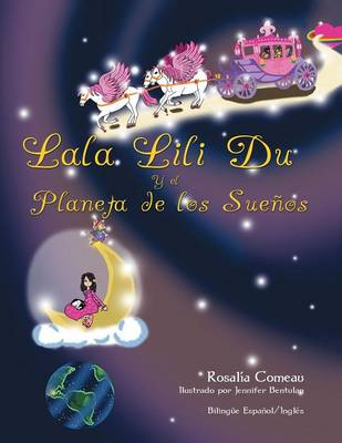 Lala Lili Du and the Planet of Dreams: Bilingual Book English and Spanish (Paperback)