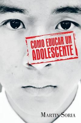 Como Educar Un Adolescente (Paperback)