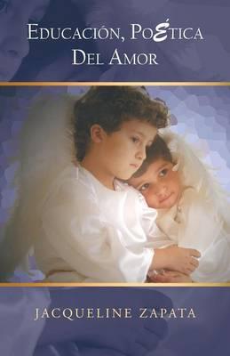 Educacion, Poetica del Amor (Paperback)