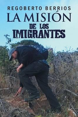 La Mision de Los Imigrantes (Paperback)