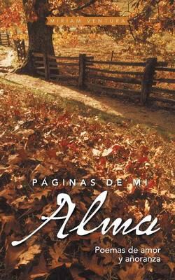 Paginas de Mi Alma: Poemas de Amor y Anoranza (Paperback)