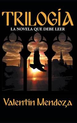 Trilogia: La Novela Que Debe Leer (Hardback)