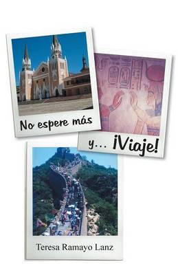 No Espere Mas Y... Viaje! (Paperback)