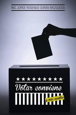 Votar Conviene: Y Mas Cuentos (Paperback)