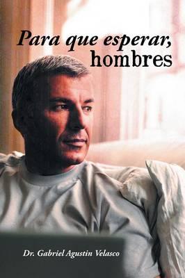 Para Que Esperar, Hombres (Paperback)