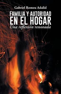 Familia y Autoridad En El Hogar: Una Reflexion Renovada (Paperback)