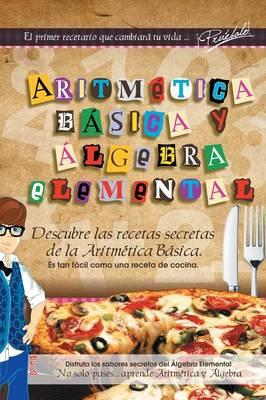 Aritmetica Basica y Algebra Elemental (Paperback)