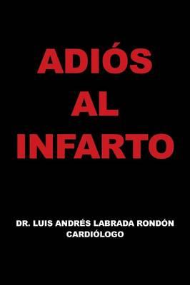 Adios Al Infarto (Paperback)