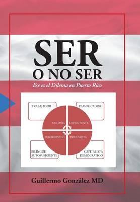 Ser O No Ser: Ese Es El Dilema En Puerto Rico. (Hardback)