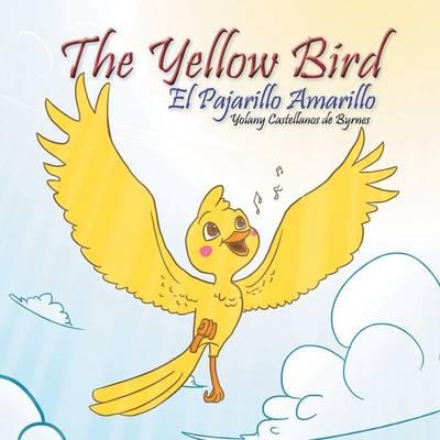 The Yellow Bird / El Pajarillo Amarillo (Paperback)