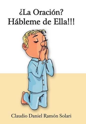 La Oracion? Hableme de Ella!!! (Hardback)
