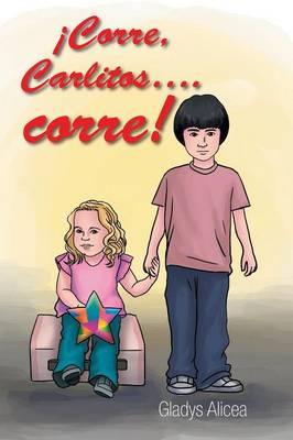 Corre, Carlitos .Corre! (Paperback)