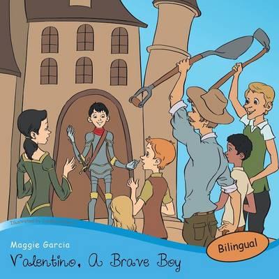 Valentino, a Brave Boy/Valentino, Un Joven Valiente (Paperback)
