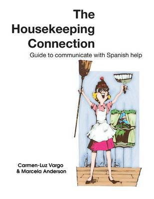 The Housekeeping Connection: Guide to Comumunicate with Spanish Help (Paperback)