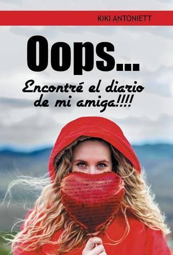 OOPS... Encontre El Diario de Mi Amiga!!!! (Hardback)