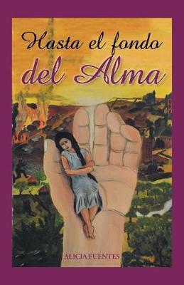 Hasta El Fondo del Alma (Paperback)