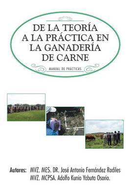 de la Teoria a la Practica En La Ganaderia de Carne: Manual de Practicas (Hardback)